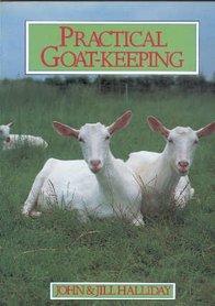 'Practical Goat-Keeping' - John & Jill Halliday