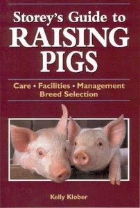 Storey's Guide to raising Pigs Kelly Klober