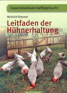 Leitfaden der Hühnerhaltung von Heinrich Kreuser