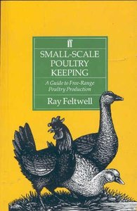 Small-scale poultry keeping Ray Feltwell