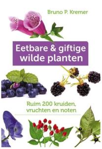Eetbare en giftige wilde planten van Bruno P. Kremer